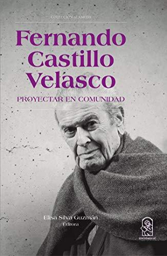 Fernando Castillo Velasco: Proyectar en Comunidad Descargar PDF Ahora