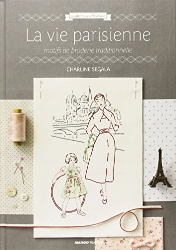 La vie parisienne : Motifs de broderie traditionnelle