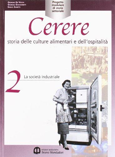 Cerere. Storia delle culture alimentari e dell'ospitalit. Per gli Ist. professionali alberghieri: 2