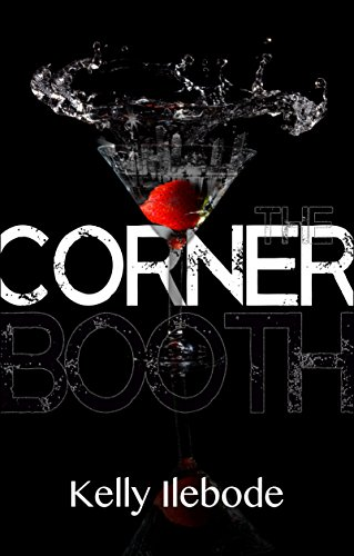 The Corner Booth (A Carras Enterprise Novel Book 1) by [Ilebode, Kelly]
