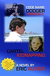 Code Name: Dodger Mission 2: Cartel Kidnapping