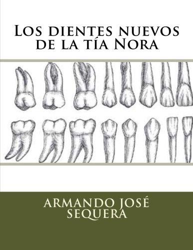 Los dientes nuevos de la tia Nora por Armando José Sequera