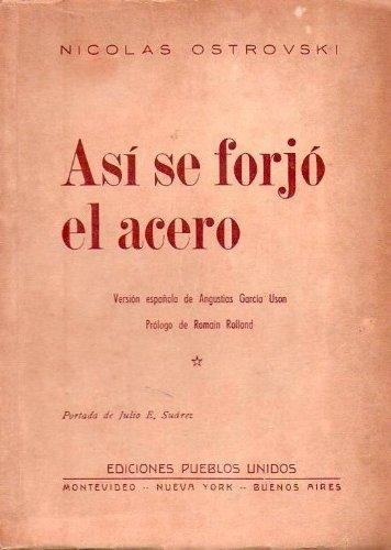 ASI SE FORJO EL ACERO. Versión española de Angustias García Uson. Prólogo de Romain Rolland