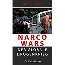 Narco Wars: Der globale Drogenkrieg