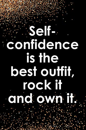 Self Confidence Is The Best Outfit, Rock It And Own It: Blank Lined Notebook Journal Diary Composition Notepad 120 Pages 6x9 Paperback ( Fashion ) Black And Gold