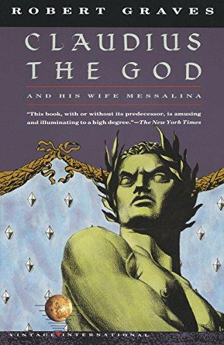 Claudius the God: And His Wife Messalina (Vintage International) por Robert Graves