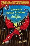 Harold et les dragons, tome 7 - Comment briser le coeur d'un dragon