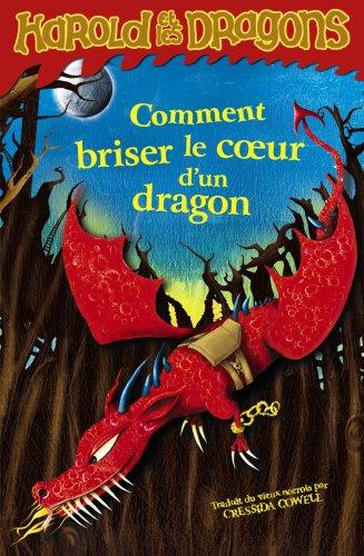 Harold et les dragons, tome 7 : Comment briser le coeur d'un dragon