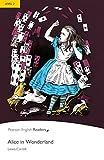 Alice in Wonderland - Leichte Englisch-Lektüre (A2) (Pearson Readers - Level 2)
