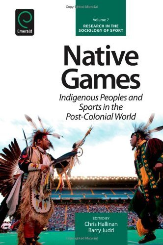 Native Games: Indigenous Peoples and Sports in the Post-Colonial World (Research in the Sociology of Sport) by Chris Hallinan (2013-07-19)
