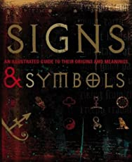 Signs & Symbols: An Illustrated Guide to Their Origins and Meanings