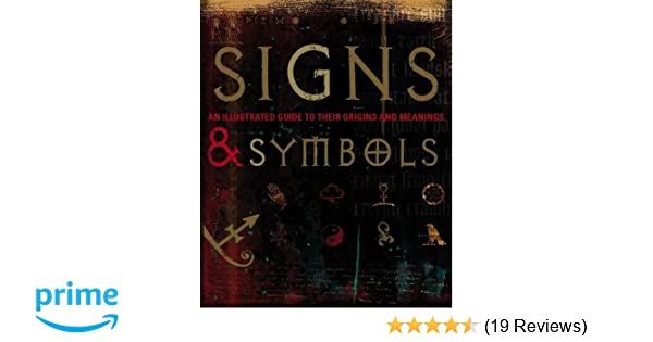 signs symbols an illustrated guide to their origins and meanings rh amazon co uk Book Illustrated Guides Illustrated Guide to Home Chemistry
