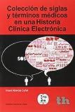 Colección de siglas y términos médicos en una Historia Clínica Electrónica (Ciencias de la Salud)