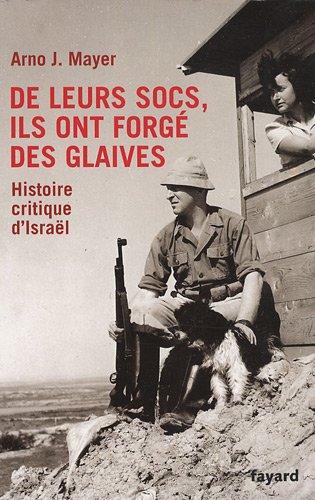 De leurs socs, ils ont forg des glaives : Histoire critique d'Isral