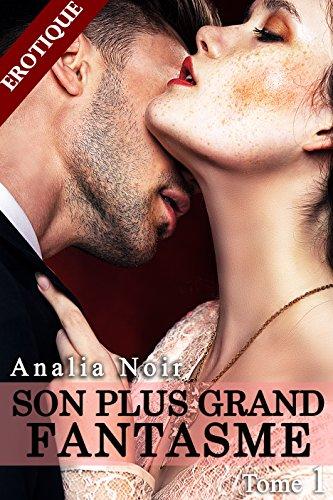 Son Plus Grand Fantasme (Tome 1): (Roman Érotique, Première Fois, Tabou, Interdit)