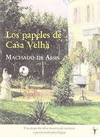 Papeles De Casa Velha 2?ed par  Joaquim Machado de Assis