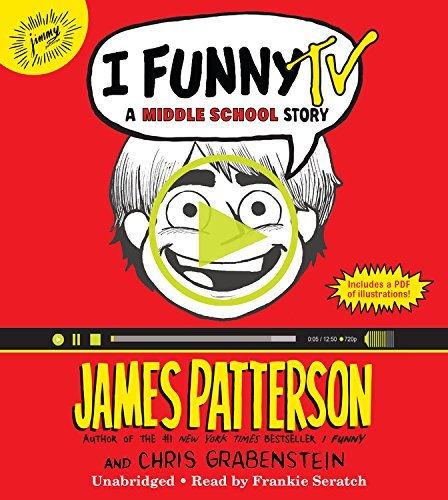I Funny TV: A Middle School Story by James Patterson (2015-12-14)