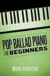 Pop Ballad Piano for Beginners (English Edition)