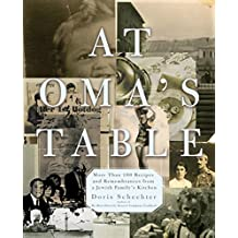 At Oma's Table: More than 100 Recipes and Remembrances from a Jewish Family's Kitchen (English Edition)