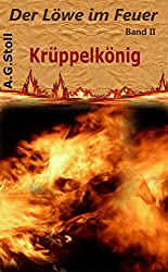 Krüppelkönig: Der Löwe im Feuer