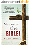 Memorize The Bible 88 Verses Every Christian Should Know And Understand To Increase Their Faith (English Edition)