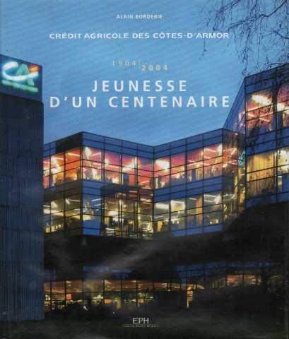 jeunesse-dun-centenaire-1904-2004-credit-agricole-des-cotes-darmor
