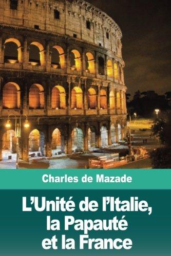 L'Unité de l'Italie, la Papauté et la France par Charles de Mazade