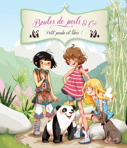Petit panda est libre ! (Boules de poils & Cie) (Petite Panda)