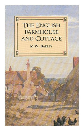 The English Farmhouse and Cottage by Maurice Willmore Barley (1987-09-24)