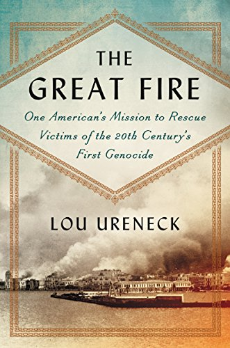 Smyrna, September 1922: One American's Mission to Rescue Victims of the 20th Century's First Genocide (English Edition) por Lou Ureneck
