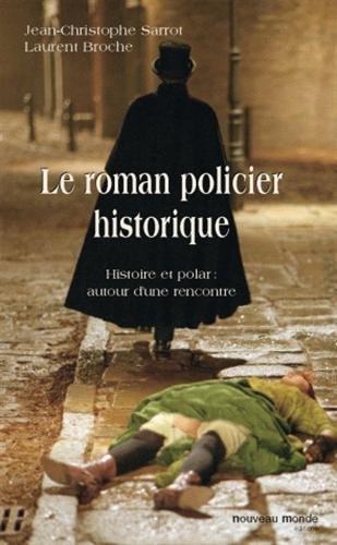 Le roman policier historique : Histoire et polar : autour d'une rencontre