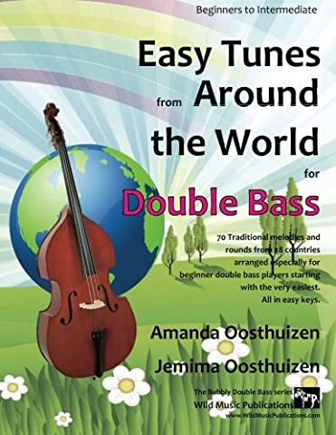Easy Tunes from Around the World for Double Bass: 70 easy traditional tunes to explore for beginner double bass players. Starting with just 4 notes and progressing. All in easy