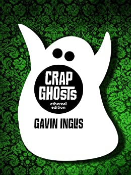 Crap Ghosts by [Inglis, Gavin]