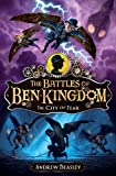 The Battles of Ben Kingdom: Bk.3: The City of Fear (Battles of Ben Kingdom 3)