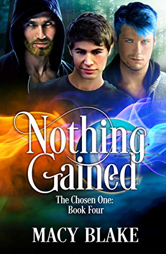 Nothing Gained: The Chosen One Book Four (English Edition)
