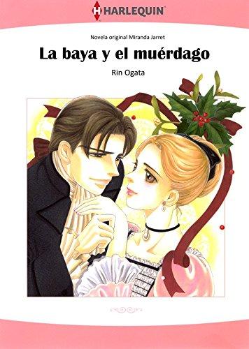 La Baya Y El Muérdago (Harlequin Manga) por Miranda  Jarret