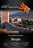 Touring the World's Capital Cities Skopje: The Capital of Macedonia by Frank Ullman