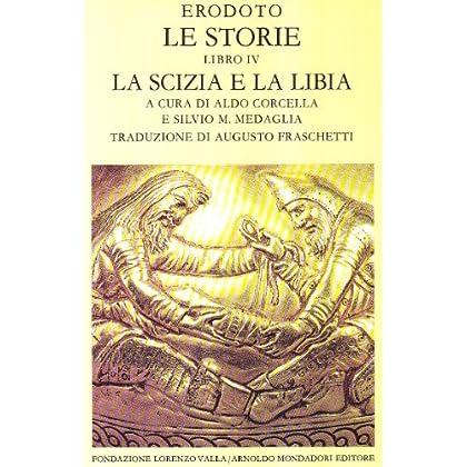 Le Storie. Libro 4°. La Scizia E La Libia