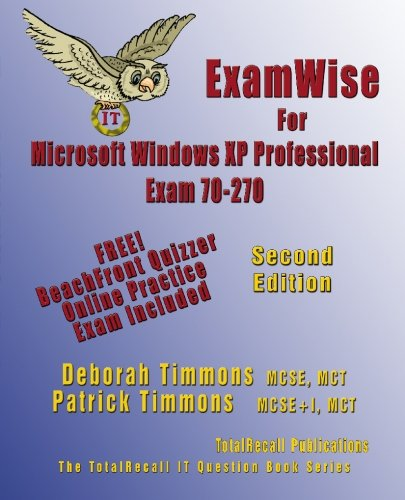 ExamWise For MCP / MCSE Certification: Installing, Configuring, and Administering Microsoft Windows XP Professional (ExamWise S.) por Deborah Timmons