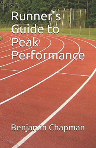 Runner's Guide to Peak Performance por Benjamin Lightfoot Chapman