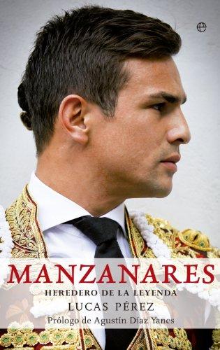Manzanares (Biografias Y Memorias) por Lucas Pérez