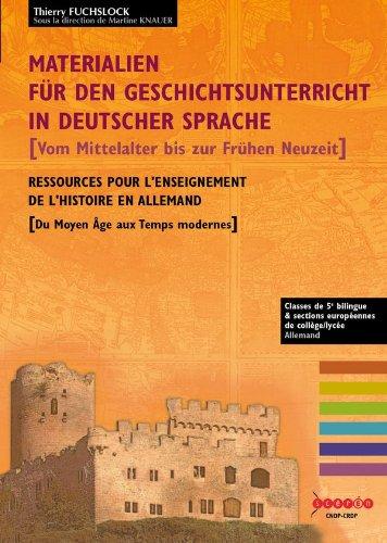 Materialien für den Geschichtsunterricht in deutscher Sprache [Vom Mittelalter bis zum Frühen Neuzeit]