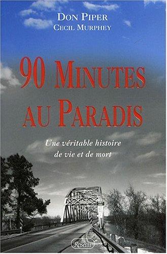 90 Minutes au paradis : Une véritable histoire de vie et de mort
