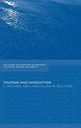Tourism and Innovation (Contemporary Geographies of Leisure, Tourism and Mobility)