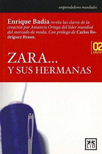 Zara…y sus hermanas (Historia Empresarial) por Enrique Badía