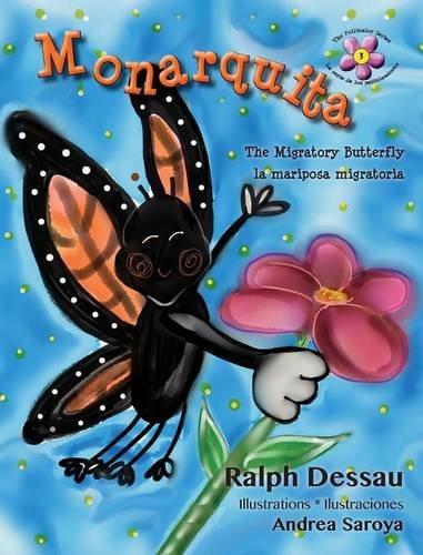 (Monarquita: The Migratory Butterfly * La Mariposa Migratoria (Pollinator, Band 3))