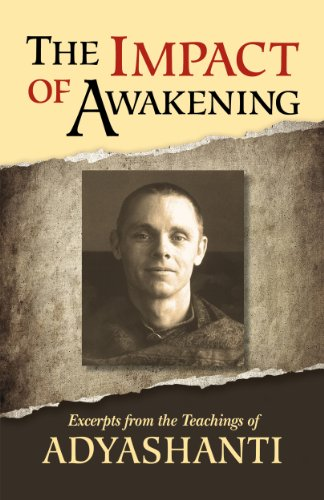 The Impact of Awakening - 3rd Edition: Excerpts from the teachings of Adyashanti (English Edition) por Adyashanti