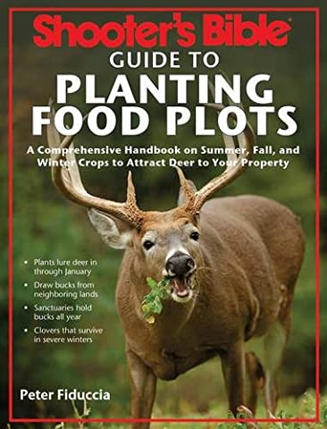 Shooter's Bible Guide to Planting Food Plots: A Comprehensive Handbook