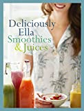 Deliciously Ella: Smoothies & Juices: Bite-size Collection by Ella Mills (Woodward)