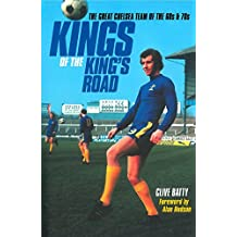 Kings of the King's Road: The Great Chelsea Team of the 60s and 70s